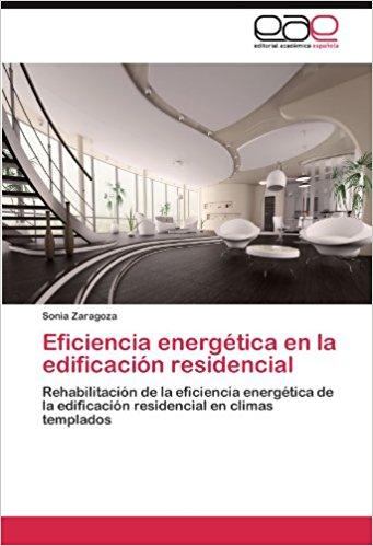 EFICIENCIA ENERGETICA EN LA EDIFICACION RESIDENCIAL Rehabilitación de la eficiencia energética de los edificación residencial en climas templados