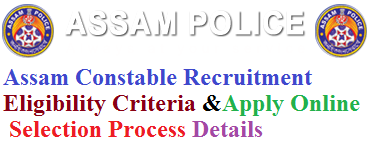 Assam Police Constables Recruitment 2017 Apply Online & Eligibility