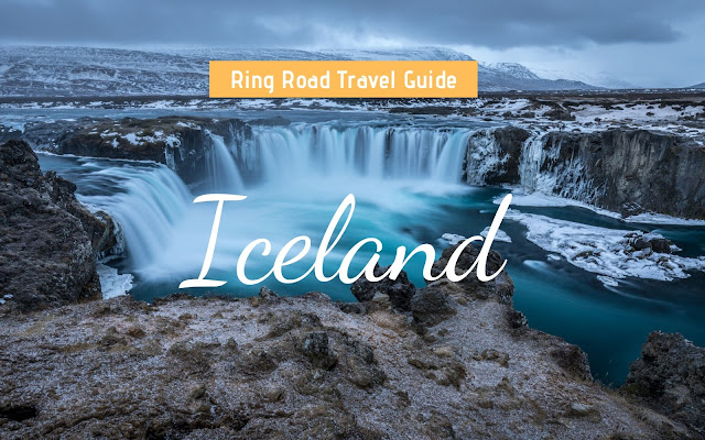 The Ring Road Ultimate Guide: Iceland 2020