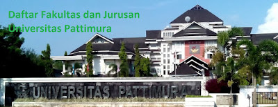Daftar fakultas, jurusan dan program studi untuk diploma, doktor ,magister, sarjana UNPATTI Universitas Pattimura Lengkap Terbaru