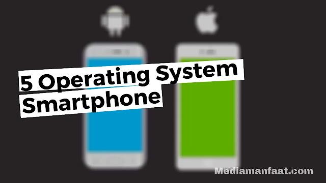 5 Operating System Smartphone Paling Populer