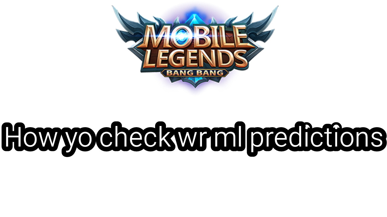 How To Check Wr Ml Predictions