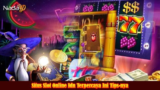 Situs Slot Online Idn Terpercaya Ini Tips-nya