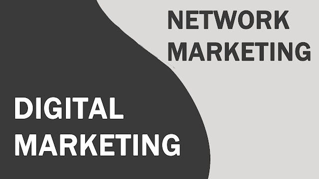 Difference Between Digital Marketing and Network Marketing, Digital Marketing vs Network Marketing