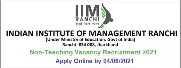 IIM Ranchi Non-Teaching Vacancies 2021