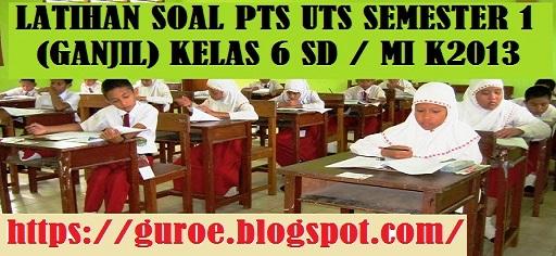 Latihan Soal PTS UTS Semester 1 (Ganjil) Kelas 6 SD Tahun 2021 2022 2023 2024