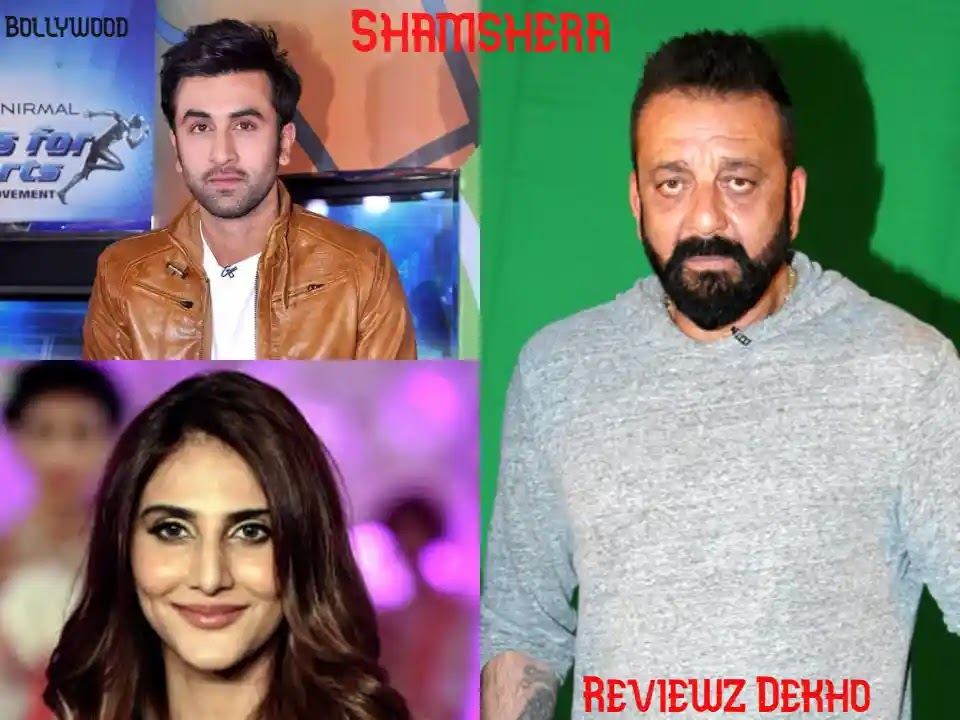 Shamshera 2020, Bollywood Movie Story, Cast, Trailer & Review | Reviewz Dekho
