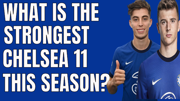 What is Chelsea FC s strongest eleven this season?