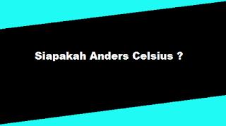 Siapakah Anders Celsius