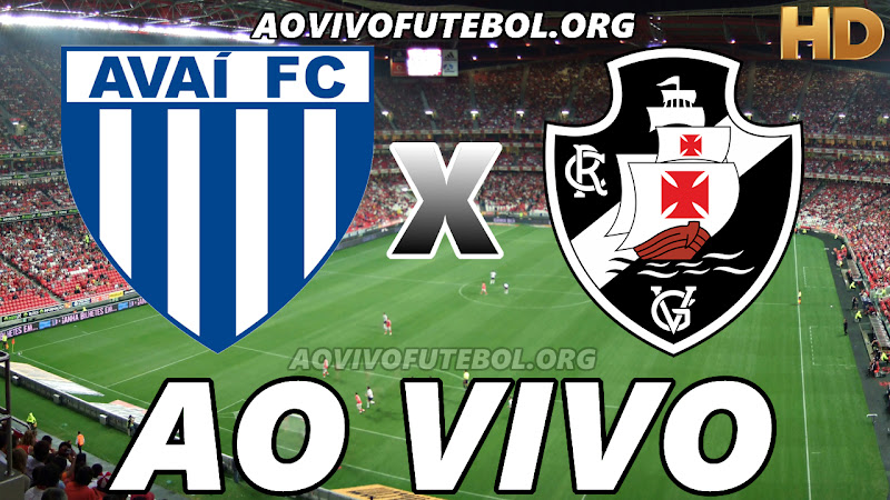 Assistir Avaí vs Vasco Ao Vivo HD