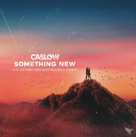 Something New Lyrics - Caslow, Johny Van Der Velden & Cypert