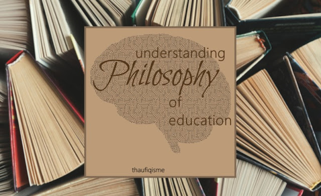 understanding philosophy of education
