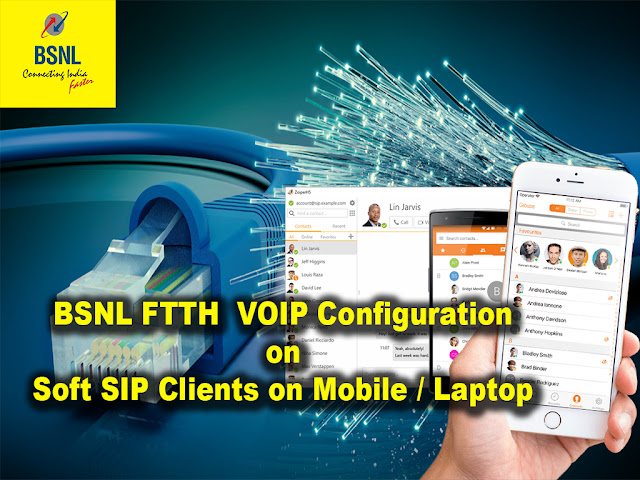 How to configure BSNL FTTH Voice on Soft SIP Client on Mobile /  Laptop? Enable WiFi calling facility for BSNL FTTH Voice