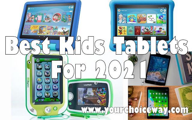 Best Kids Tablets For 2021 - Your Choice Way