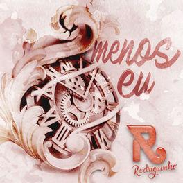 Download Música Menos Eu - Rodriguinho Mp3
