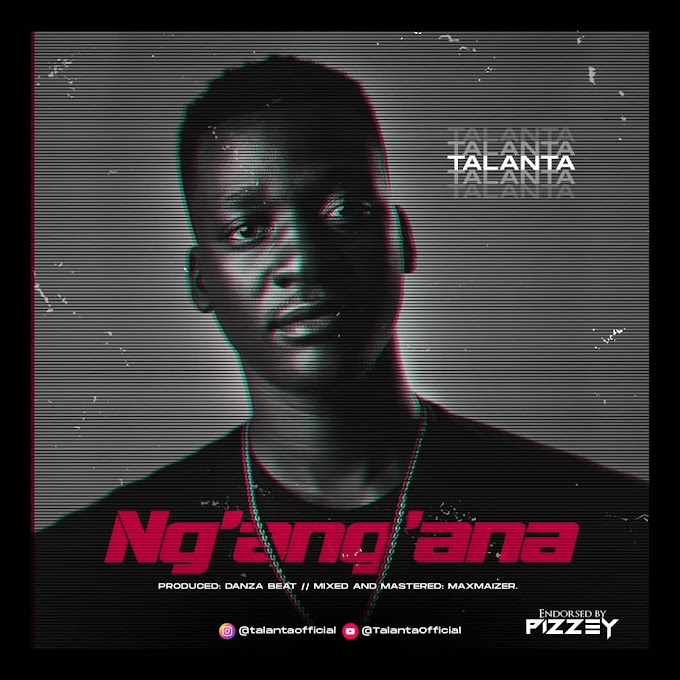 NEW AUDIO | Talanta - Ng'ang'ana | Download