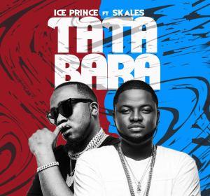 Music : Ice Prince ft. Skales – Tatabara