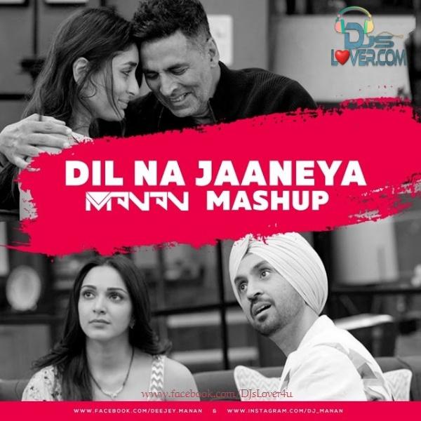 Dil Na Jaaneya DJ Manan Mashup