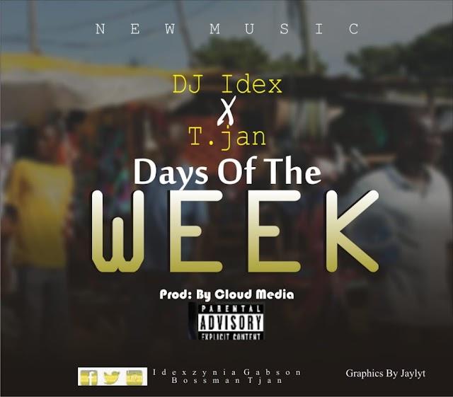 [Music]Dj Idex Ft Tjan-Days of the week