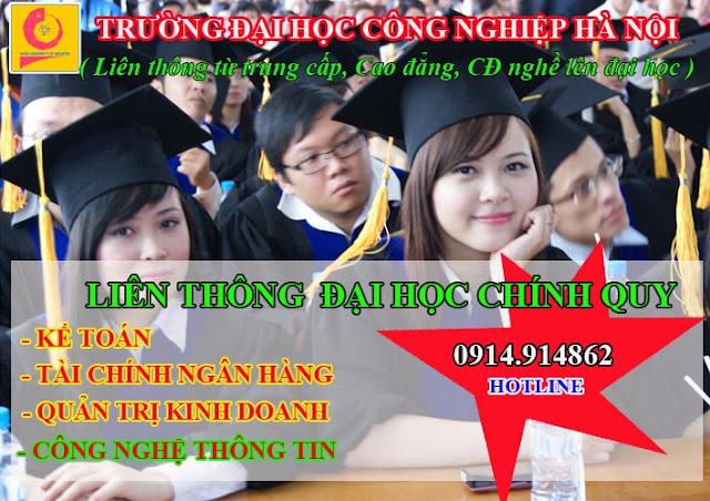 Tuyển sinh liên thông đại học Công nghiệp Hà Nội từ Trung cấp, Cao đẳng, Cao đẳng nghề lên đại học chính quy ngành Kế toán, Tài chính ngân hàng, Quản trị kinh doanh, Công nghệ thông tin