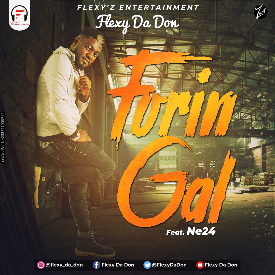 Flexy Da Don – Forin Gal feat. Ne24
