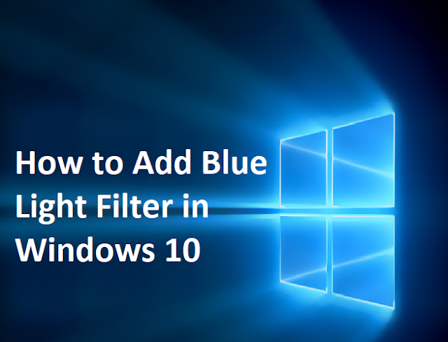 How to Add Blue Light Filter in Windows 10 and Protect Your Eyes from Stress