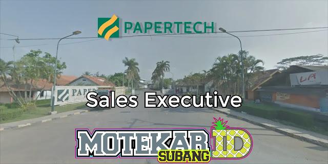Info Loker Papertech Sales Excutive Subang 2019