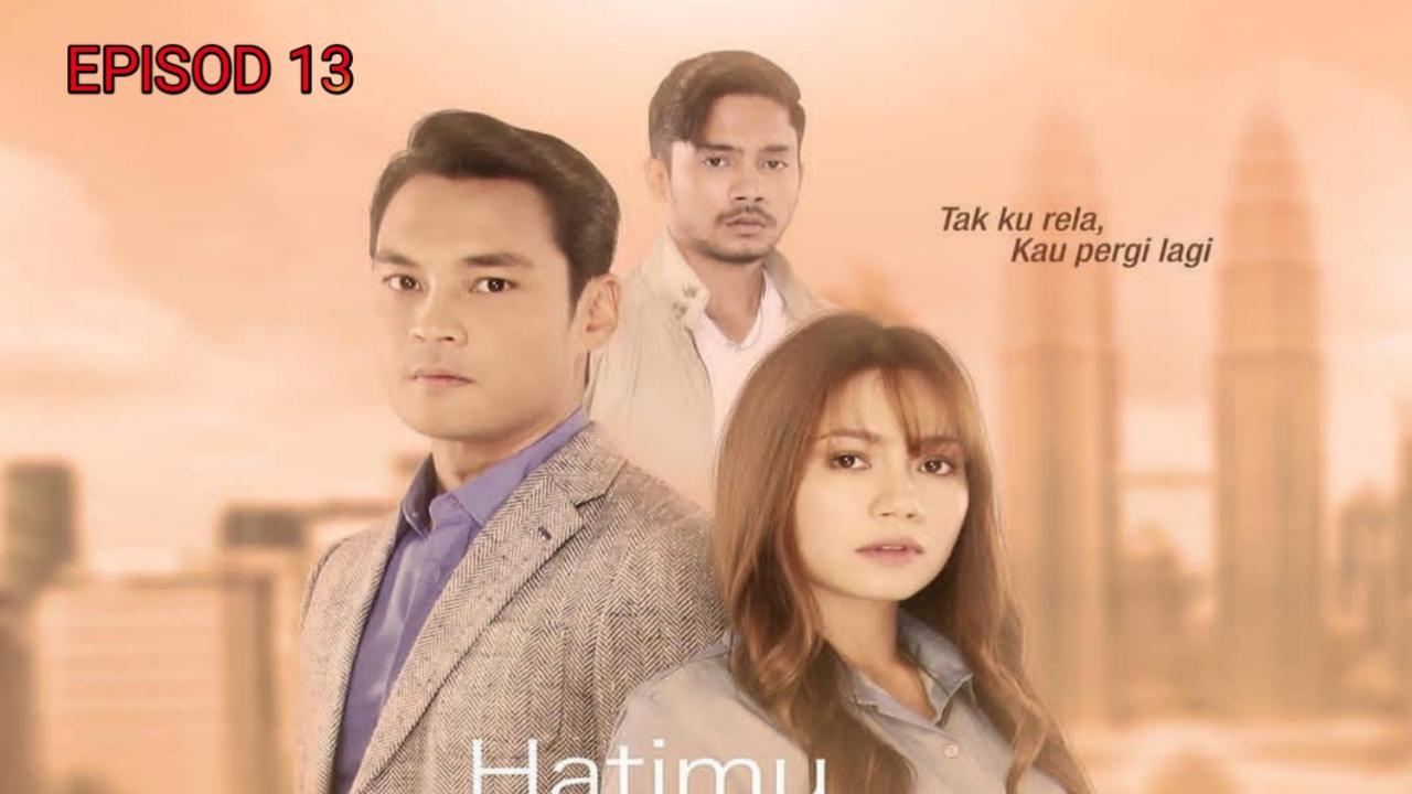 Tonton Drama Hatimu Sedingin Salju Episod 13 (Akasia TV3)