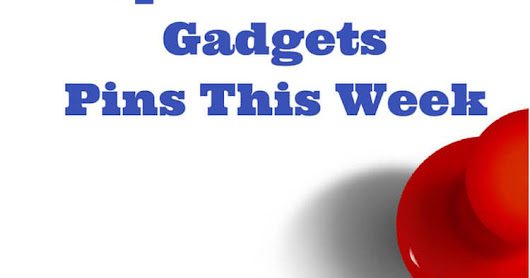 Top Travel and Gadgets Pins This Week