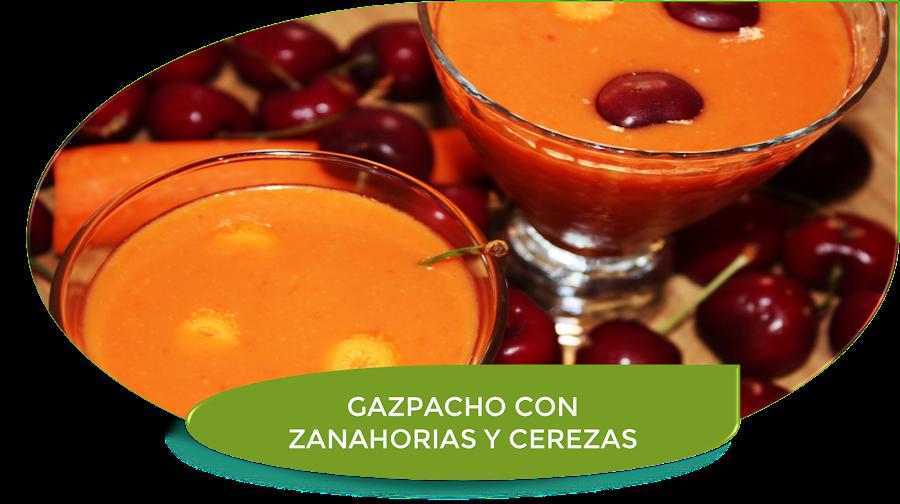 GAZPACHO CON ZANAHORIAS Y CEREZAS