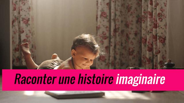Raconter une histoire imaginaire