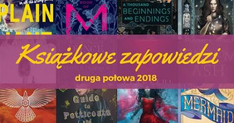 Książkowe zapowiedzi na drugą połowę 2018 roku