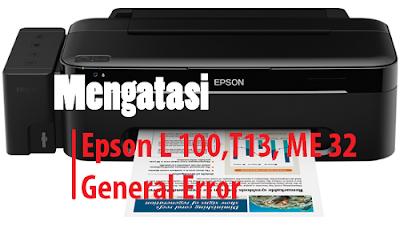 Mengatasi general error pada printer Epsn L100 T13 dan Me32