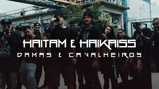 Damas e Cavalheiros - Haitam e Haikaiss | Vídeo, Letra e Download