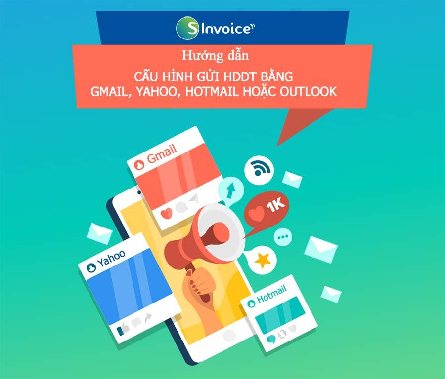 Ảnh minh họa: Cách cấu hình gửi hóa đơn điện tử S-Invoice bằng Gmail, Yahoo, Hotmail hoặc Outlook