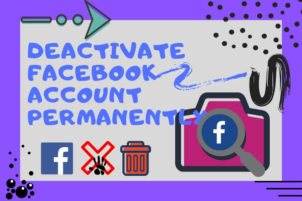 How To Deactivate Facebook Account Forever<br/>