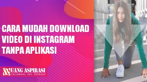 Cara Mudah Download Video di Instagram Tanpa Aplikasi Menggunakan HP Android