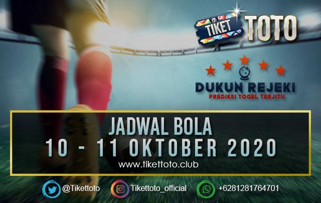 JADWAL PERTANDINGAN BOLA 10 – 11 OKTOBER 2020