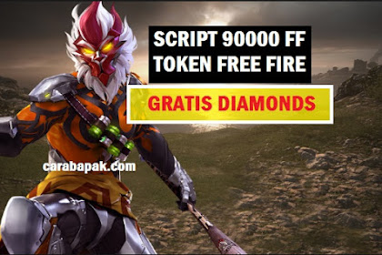 Cara menggunakan Script 90000 ff token Free Fire - Gratis 90000 diamonds | carabapak.com