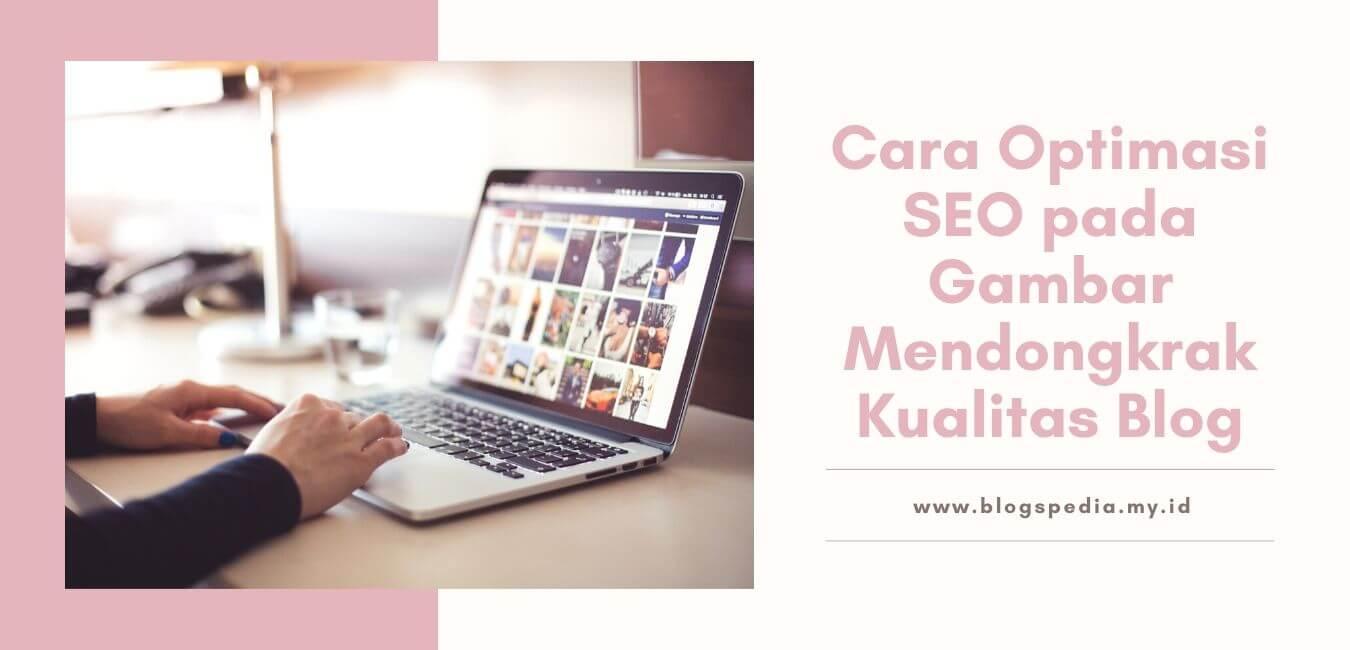 cara optimase SEO pada gambar untuk mendongkrak kualitas blog