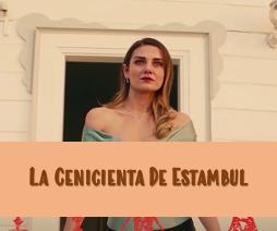Ver Telenovela La Cenicienta De Estambul Capítulo 56 en Hd Gratis Online