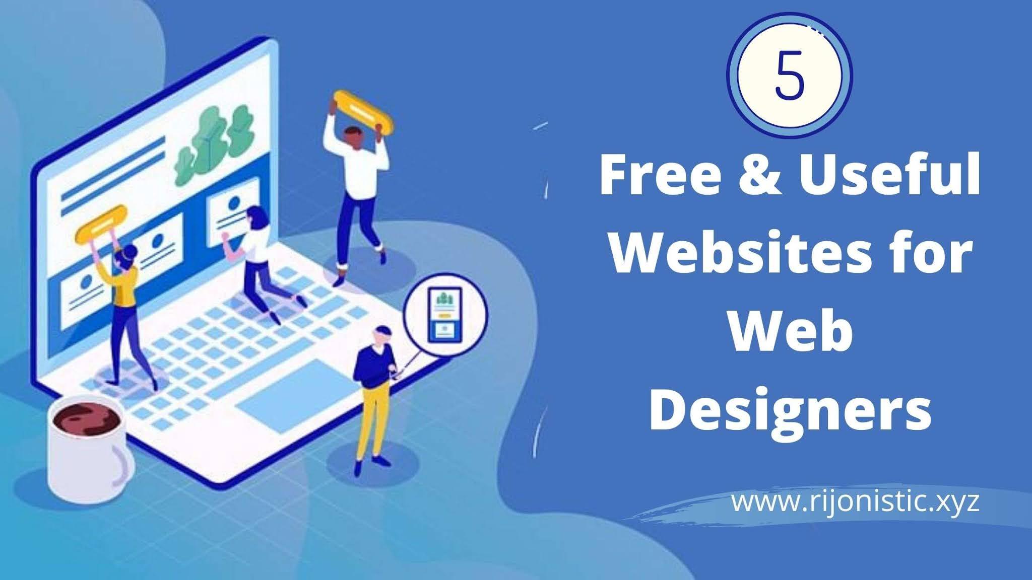 Most useful websites for web designers, 5 websites a designer must use, Best free useful website for web designers, useful website for designers 2020,