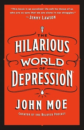 The Hilarious World of Depression by John Moe pdf