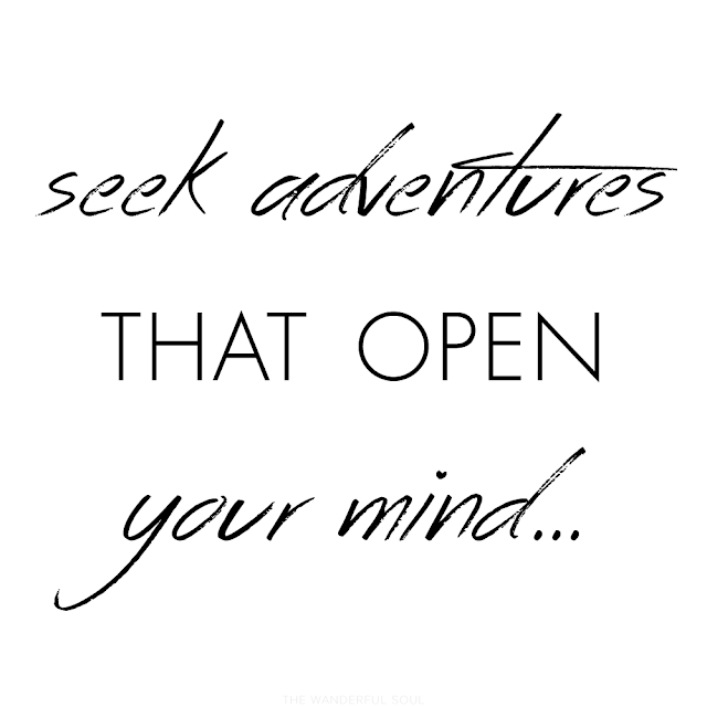Travel quotes about adventure. Seek adventures that open your mind. | The Wanderful Soul Blog