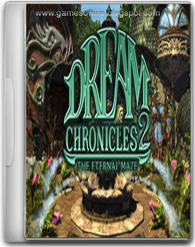 Dream Chronicles 2 The Eternal Maze Game Free Download
