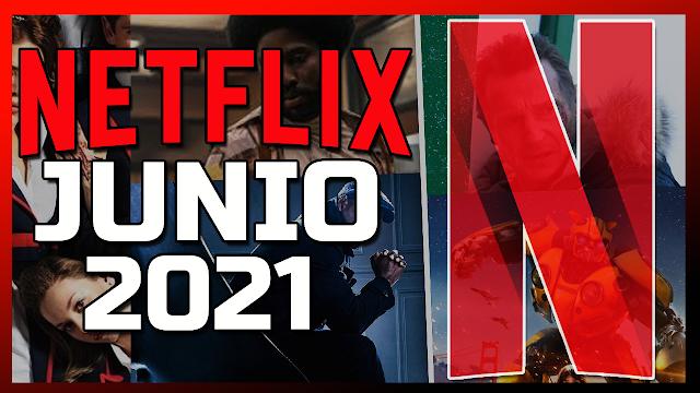 🔴 TODOS los Estrenos NETFLIX Junio 2021 Latinoamerica
