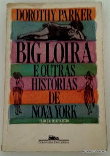 Dorothy Parker - Big Loira e Outras Histórias
