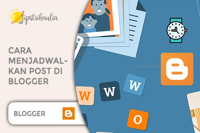 Cara Menjadwalkan Post di Blogger