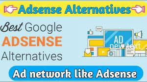 Adsense Best Alternative for bloggers