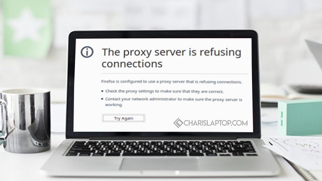 Cara Mengatasi The Proxy Server is Refusing Connections Mozilla